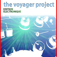 The Voyager Project - Edition Electronique