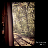 MIN SIHU - Reminiscence