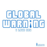 Global Warning - I Love You EP