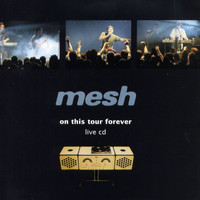 Mesh - On This Tour Forever