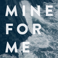Fatherson - Mine for Me - Single