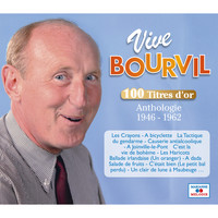 Bourvil - Vive Bourvil, 100 titres d'or (Anthologie 1946-1962)