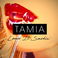 Tamia - Leave It Smokin'