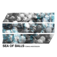 Tomas Andersson - Sea of Balls