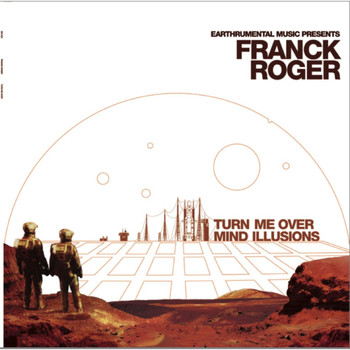 Franck Roger - Turn Me Over / Mind Illusions