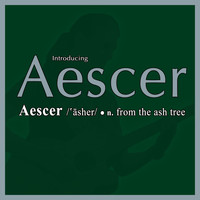 Aescer - From the Ash Tree