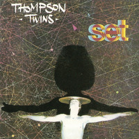 Thompson Twins - Set (Expanded Edition)