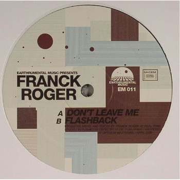 Franck Roger - Don't Leave Me / Flashback