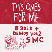 Sarah Mary Chadwick - This One's For Me - B Sides and Demos, Vol. 2