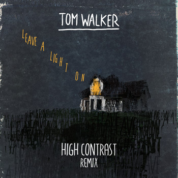 Tom Walker - Leave a Light On (High Contrast Remix)