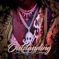 SahBabii - Outstanding (feat. 21 Savage)