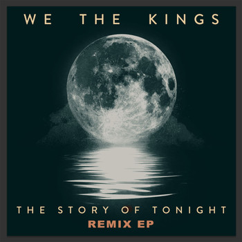 We The Kings - The Story of Tonight (Remix EP)