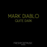 Mark Diablo - Quite Dark