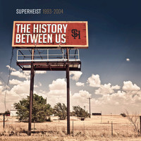 Superheist - The History Between Us