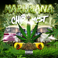 Chip - Marijuana (feat. MIST) (Explicit)