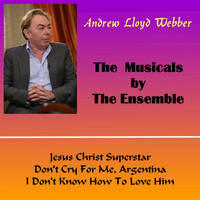 Andrew Lloyd Webber - The Musicals by the Ensemble
