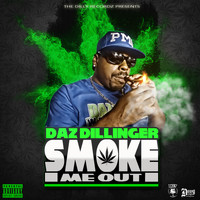 Daz Dillinger - Smoke Me Out (Explicit)