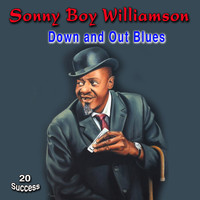Sonny Boy Williamson - Down and Out Blues (20 Success)