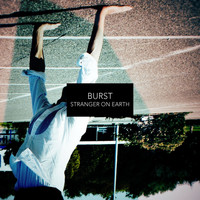 Burst - Stranger on Earth