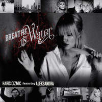 Haris Cizmic - Breathe in Water (feat. Aleksandra)