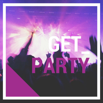 Various Artists / - Get Party
