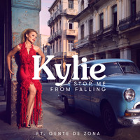 Kylie Minogue - Stop Me from Falling (feat. Gente de Zona)