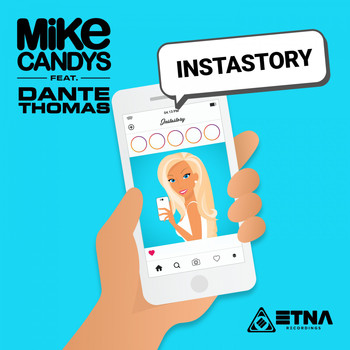 Mike Candys feat. Dante Thomas - Instastory