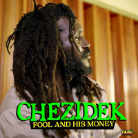 Chezidek - Fool and His Money