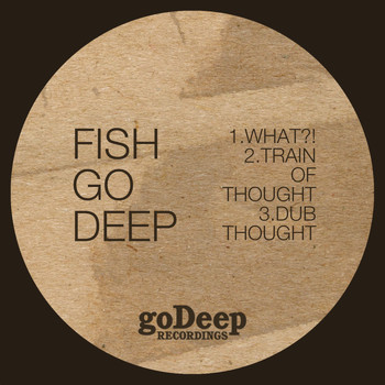 Fish Go Deep - What?!