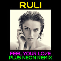 Ruli - Feel Your Love (Plus Neon Remix)