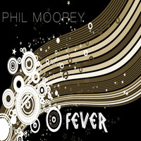 Phil Moorey - Fever
