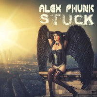 Alex Phunk - Stuck