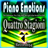 The Coffeehouse, Yin 4 Yang, Dark and Light & One Second For Chill - Piano Emotions: Quattro Stagioni