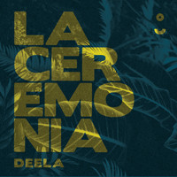 Deela - La Ceremonia