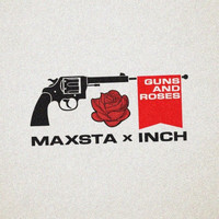 Maxsta - Guns And Roses