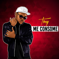 Troy - Me Consome