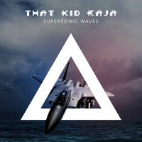 That Kid Raja - Supersonic Waves