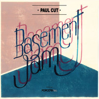 Paul Cut - Basement Jam
