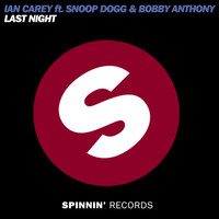 Ian Carey - Last Night (feat. Snoop Dogg and Bobby Anthony) (Extended Mix)