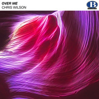 Chris Wilson - Over Me