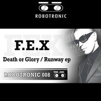 Dj F.E.X - Death or Glory / Runaway EP
