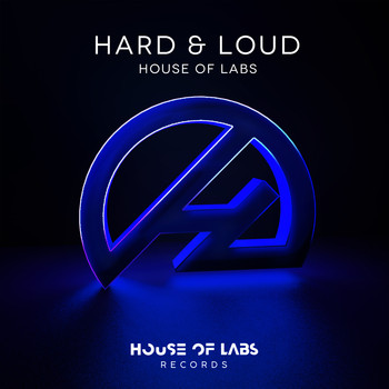 House of Labs - Hard & Loud