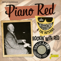 Piano Red - Rockin' with Red: Singles As & Bs (1950-1962)