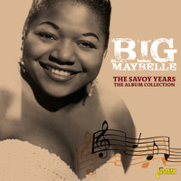 Big Maybelle - The Savoy Years: The Album Collection
