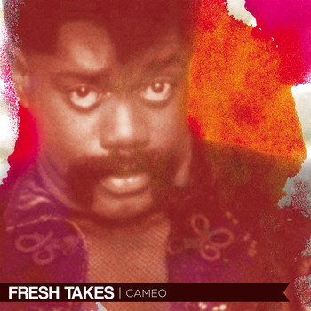 Cameo - Fresh Takes