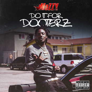 Mozzy - Do It for Dooterz (Explicit)