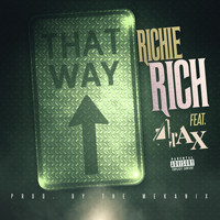 Richie Rich - That Way Up (feat. 4rAx) (Explicit)