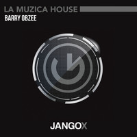 Barry Obzee - La Muzica House