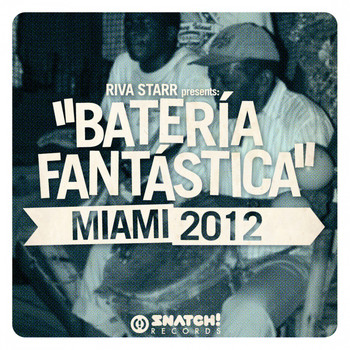 Various Artists - Riva Starr Presents: Bateria Fantastica - Miami 2012