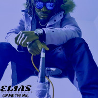 Elias - Gimme the Mic